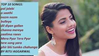 RITU AGGARWAL MASHUP TOP 10 SONGS 2018 #VoiceOfRITU