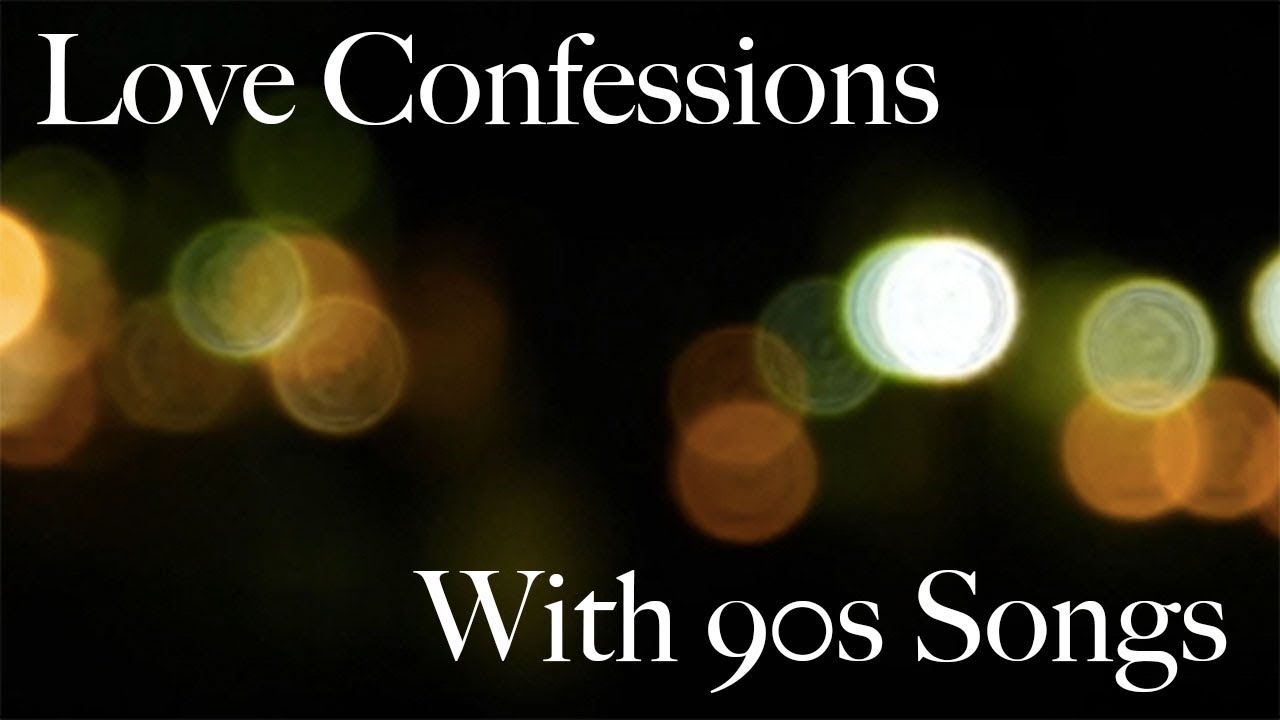 Love confession songs