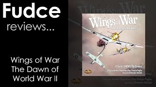 Fudce Reviews.... Wings of War: The Dawn of World War II!