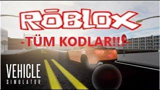VEHICLE SIMULATOR TÜM KODLARI!!   Roblox Fahrzeug Simulator