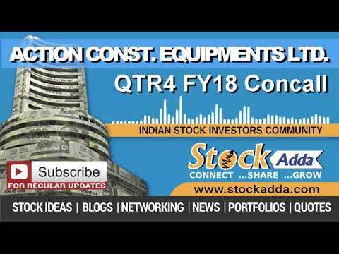 Action Construction Equipments Ltd Investors Conference Call Qtr4 FY18
