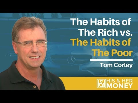 The Habits of the Rich vs. The Habits of the Poor with Tom Corley