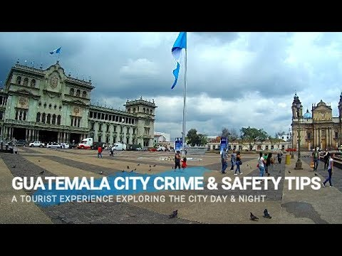Guatemala City Crime and Safety Tips