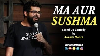 Ma Aur Sushma | Stand Up Comedy by Aakash Mehta