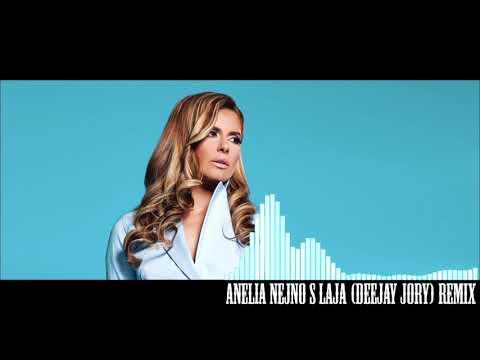 ANELIA - NEJNO S LAJA (Deejay Jory) Remix