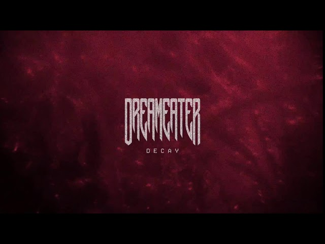 DREAMEATER - Decay (Official Visual)