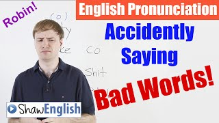 English Pronunciation: Accidentally Saying Bad Words