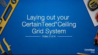 How-To Lay Out Your CertainTeed® Ceiling Grid System