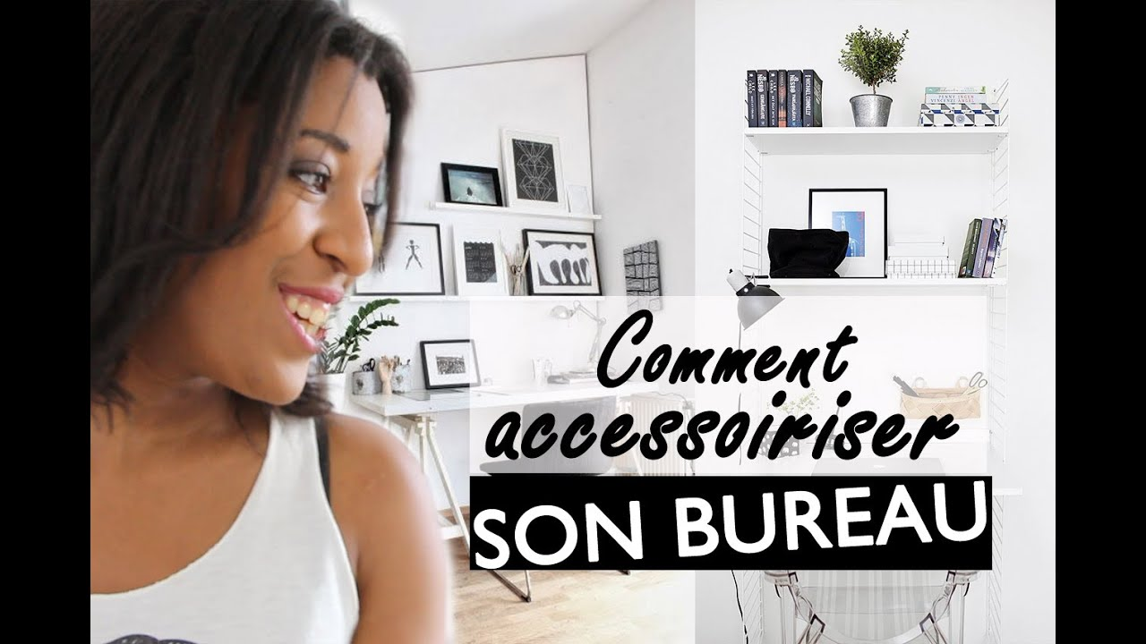 inspiration comment d corer et accessoiriser son bureau youtube. Black Bedroom Furniture Sets. Home Design Ideas