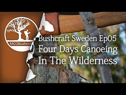 Bushcraft Sweden: Ep05 - Four Days Canoeing In The Wilderness