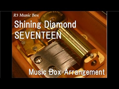 Shining Diamond/SEVENTEEN [Music Box]