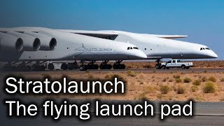Stratolaunch - the flying launch pad