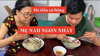 """Mẹ Khương Dừa nấu hủ tiếu cá bống dừa cho """"trai cưng"""" ăn, thương mẹ gì đâu!!!"""