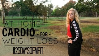 #25DaysofMFit | At Home Cardio For Weight Loss