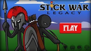 Stick War: Legacy - Max Games Studios Walkthrough