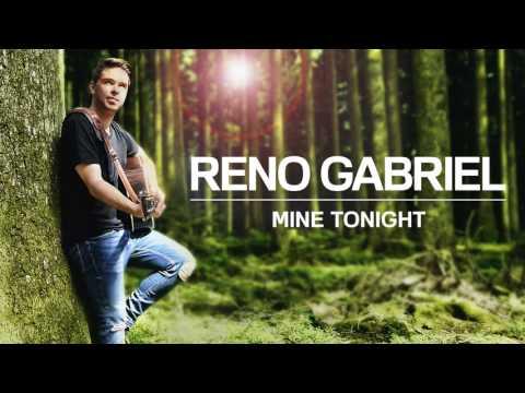 Reno Gabriel – Mine Tonight