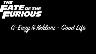 G-Eazy & Kehlani Good Life (Official Lyric Video)