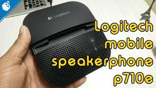 Logitech Mobile Speakerphone P710e Unboxing and Review in Hindi