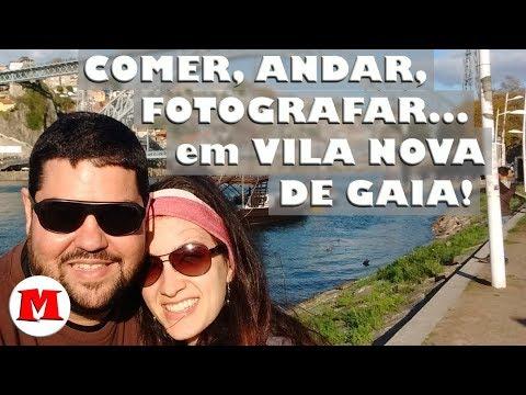 COMER, ANDAR, FOTOGRAFAR em VILA NOVA DE GAIA!   Canal Maximizar