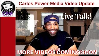 Carlos Power Media Update and Videos to Come - Stay Tuned!