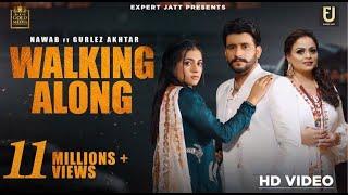 Walking Along | Nawab | Gurlez Akhtar | Desi Crew | Gold Media | Latest Punjabi Songs 2021