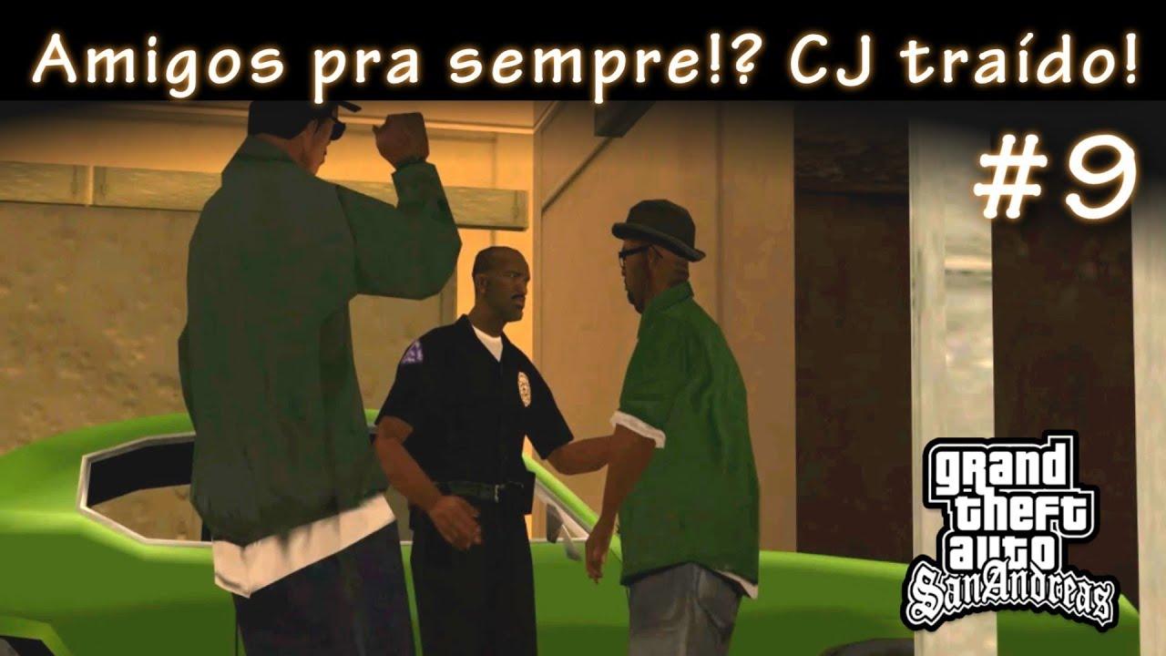 Amigos Pra Sempre!? CJ Traído! :(