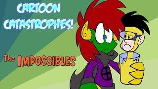 Cartoon Catastrophes - The Impossibles
