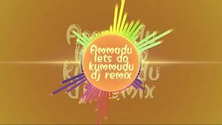 Ammadu let's do kummudu song dj remix with chatal band
