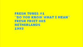 Fresh Tunes #1 - Do You Know What I Mean