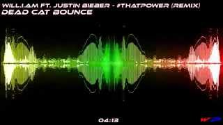 Will I Am Ft Justin Bieber Thatpower Dead C T Bounce Remix