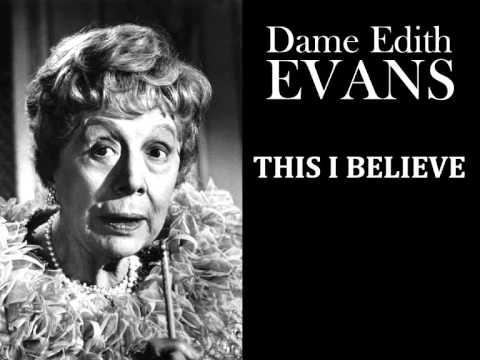 Dame Edith Evans - This I Believe (1950s) - Radio broadcast