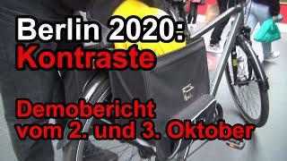Berlin 2020: Kontraste / Demobericht von 2. und 3. Oktober