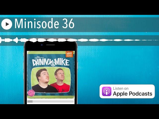 Minisode 36