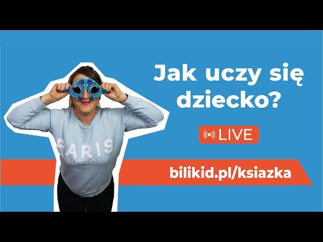 Jak uczy się dziecko? - nagranie z live 28.01.2021 | Jak nauczyć swoje dziecko angielskiego? Bilikid