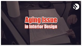 Aging: The Butterfly Effect of Interior Design