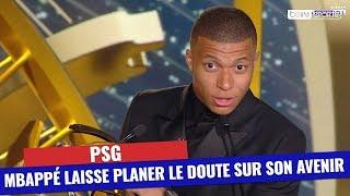 PSG : Kylian Mbappé laisse planer le doute sur son avenir