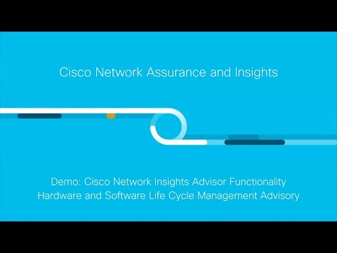 Demo: Network Insights Advisor Functionality - Hardware and Software Life Cycle Management
