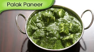 Palak Paneer | Cottage Cheese In Spinach Gravy | Popular Indian Main Course Recipe By Ruchi Bharani