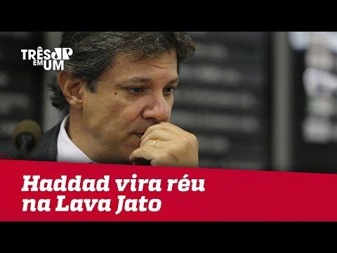 Fernando Haddad vira réu na Lava Jato por corrupção passiva e lavagem de dinheiro