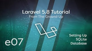 Laravel 5.8 Tutorial From Scratch - e07 - SQLite Database
