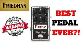 Friedman Dirty Shirley Pedal - Tested with 3 amps and Line 6 Helix - Best Pedal ever?