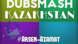 DUBSMASH/VINE KAZAKHSTAN|#Arsen-Azamat