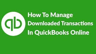 How To Manage Downloaded Transaction In QuickBooks Online
