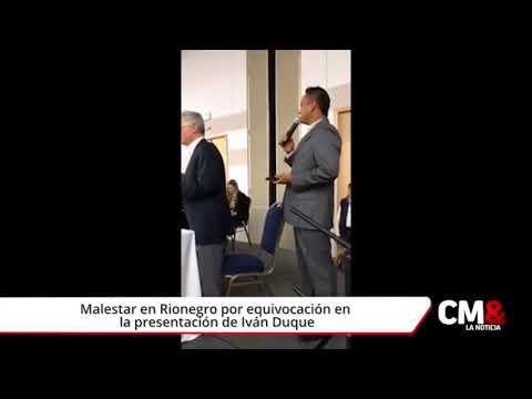Malestar en Rionegro por equivocación en  la presentación de Iván Duque