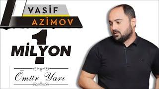 Vasif Azimov - Ömür Yarı YENİ 2019 (Original Official Audio)