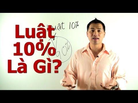 Luật 10% Là Gì? - By Tai Duong