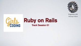 Ruby on Rails: Session 1 - Coding Girls Singapore