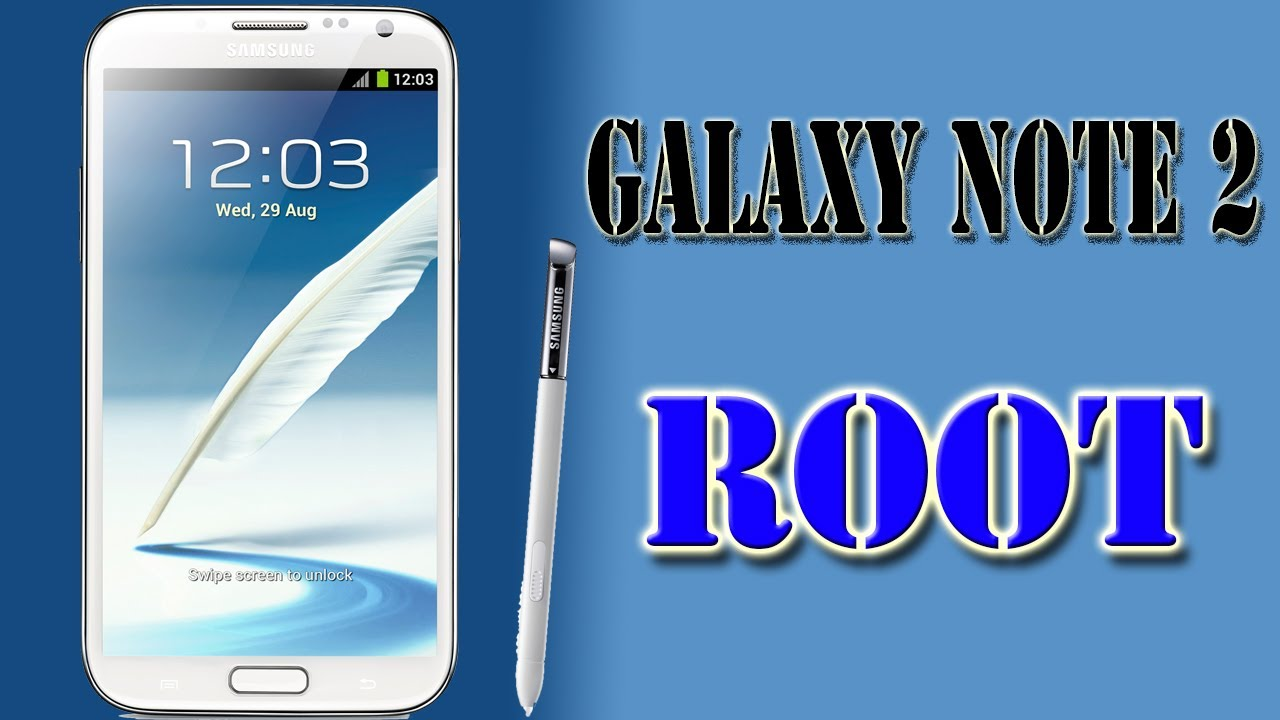 Root Samsung Galaxy Note 2