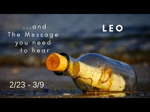 LEO: . . . and The Message you need to hear 2/23 - 3/9