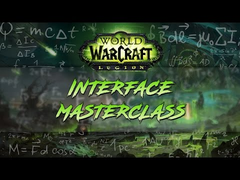 WoW: Legion - Interface Masterclass
